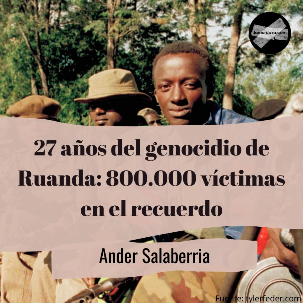 : 27 años del Genocidio de Ruanda, la guerra de los 100 días que dejó más de 800.000 muertos